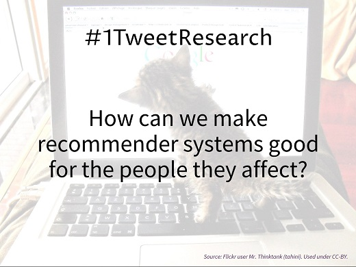 #1TweetResearch: How can we make recommender systems good for the people they affect?